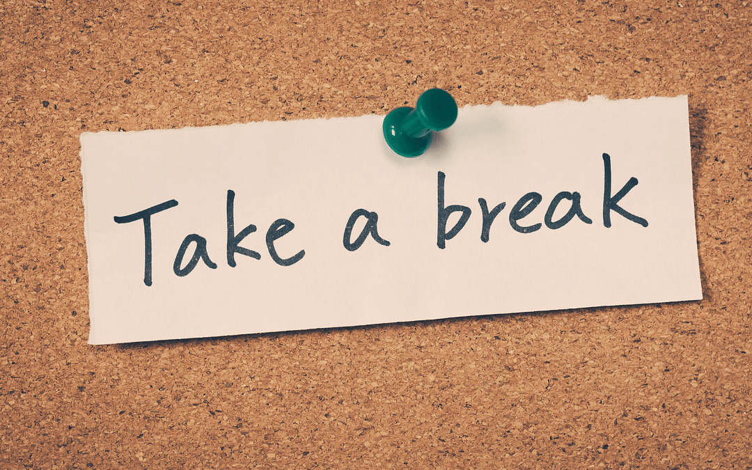 Take a Break for Even BETTER Results